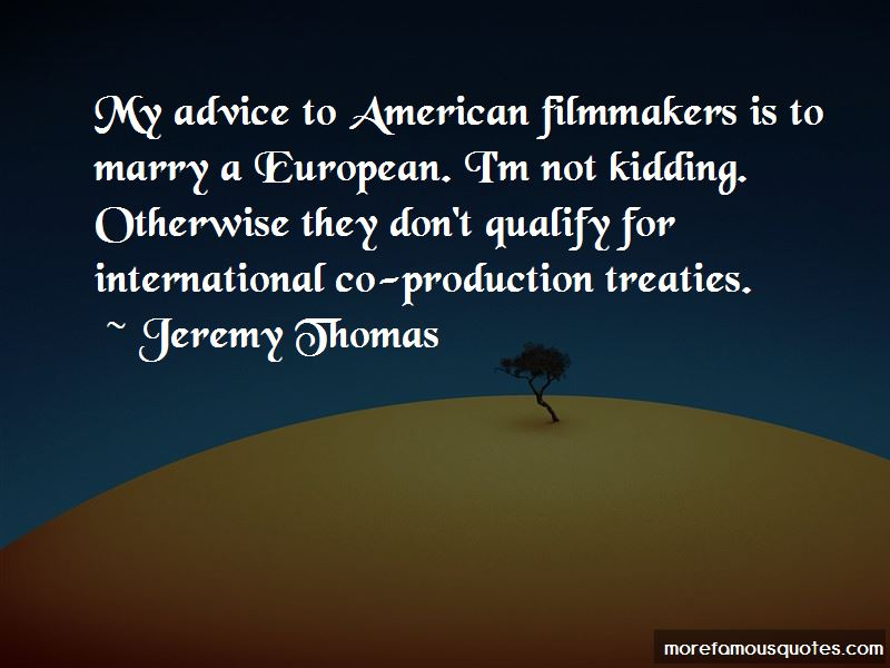 Jeremy Thomas Quotes Pictures 2