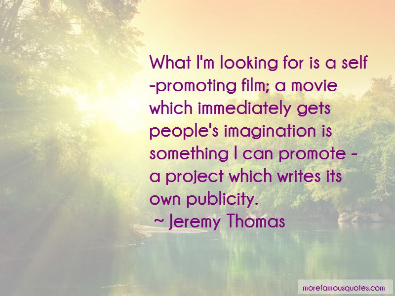Jeremy Thomas Quotes Pictures 3