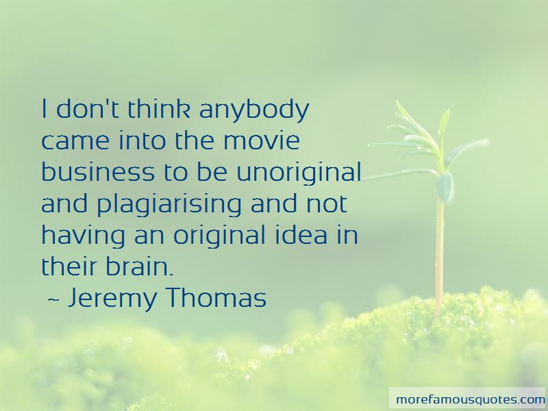Jeremy Thomas Quotes Pictures 4