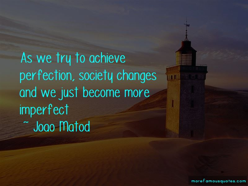 Joao Matod Quotes