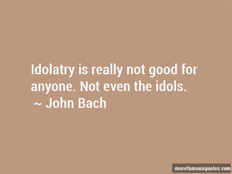 John Bach Quotes Pictures 2