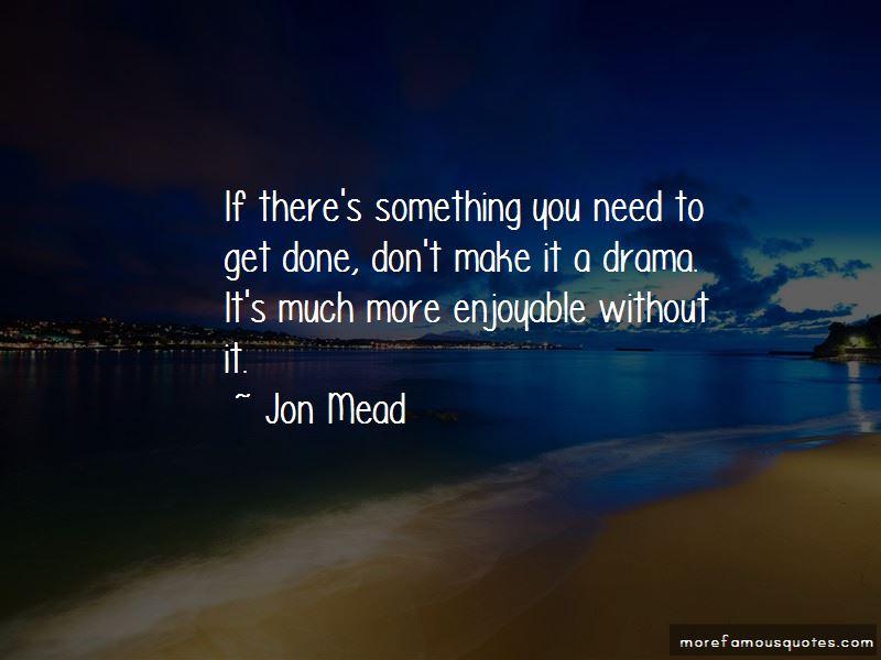 Jon Mead Quotes