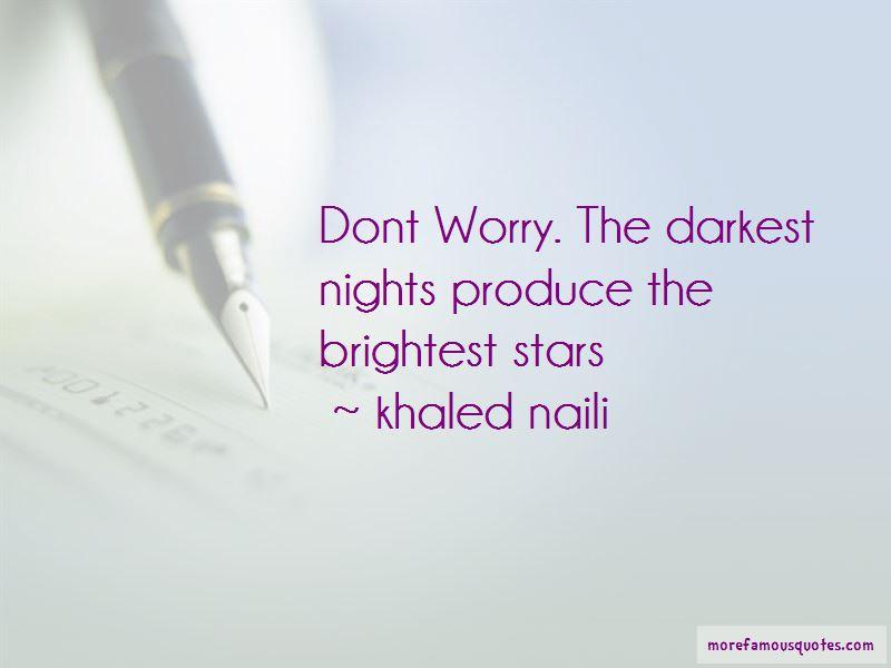 Khaled Naili Quotes