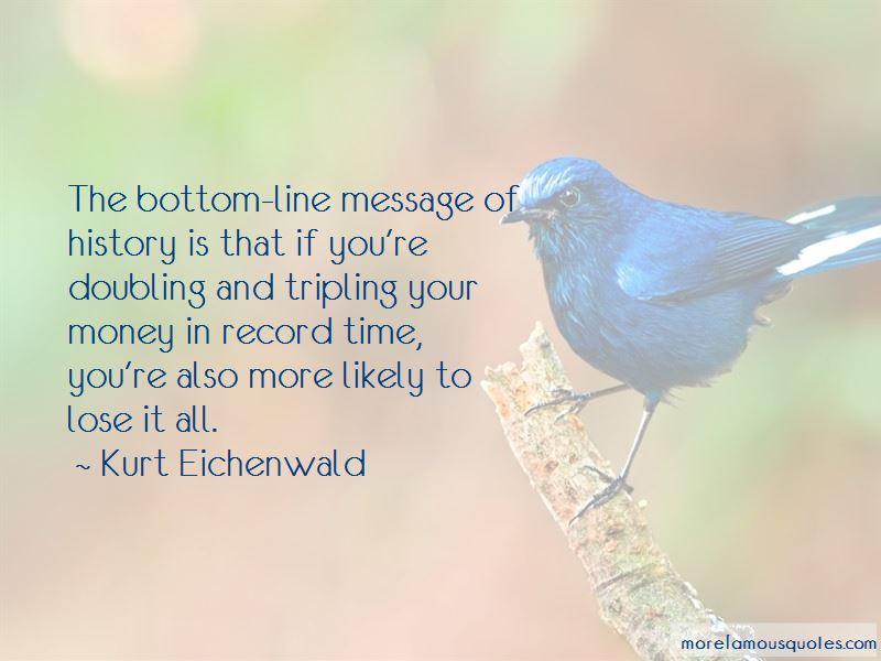 Kurt Eichenwald Quotes