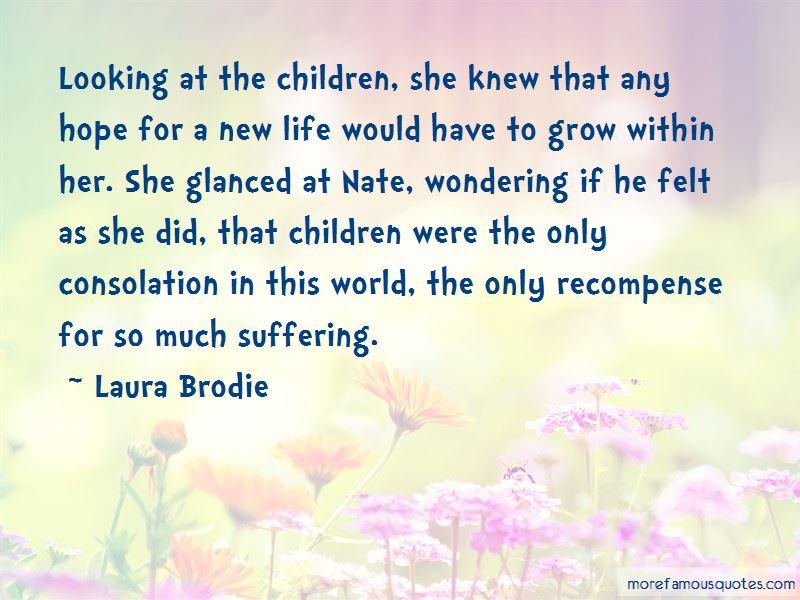 Laura Brodie Quotes
