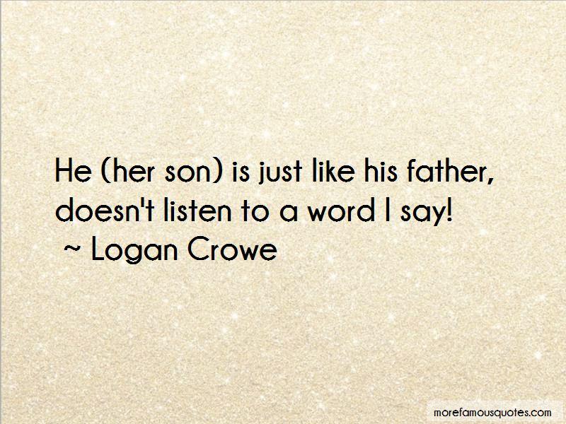 Logan Crowe Quotes