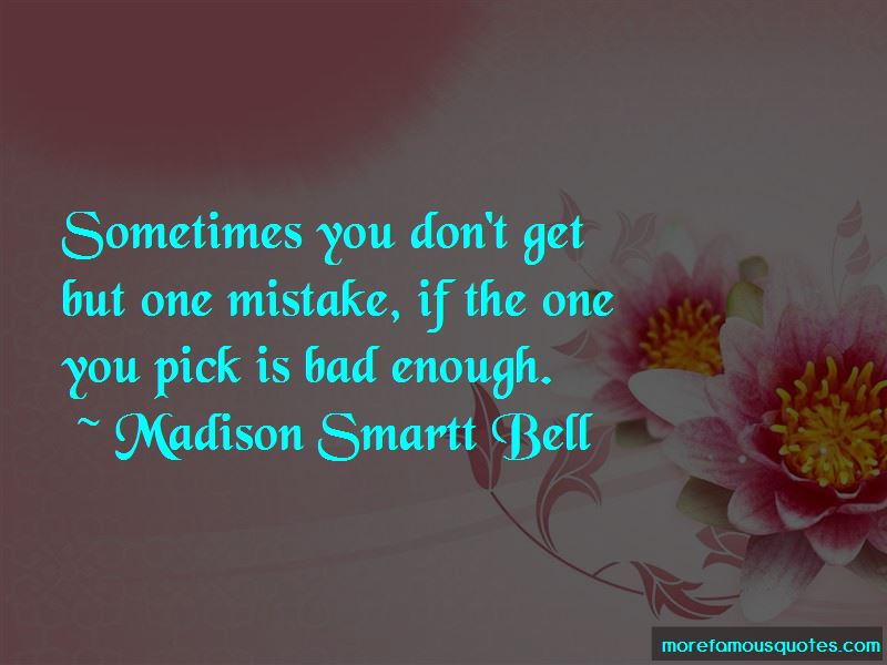 Madison Smartt Bell Quotes Pictures 2