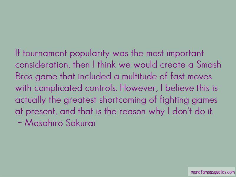 Masahiro Sakurai Quotes Pictures 4
