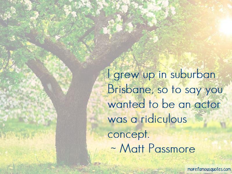 Matt Passmore Quotes