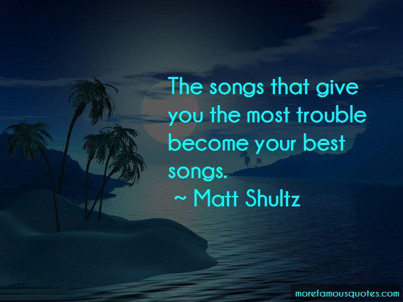 Matt Shultz Quotes Pictures 2