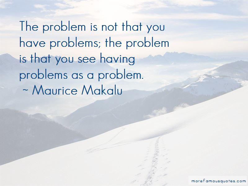 Maurice Makalu Quotes