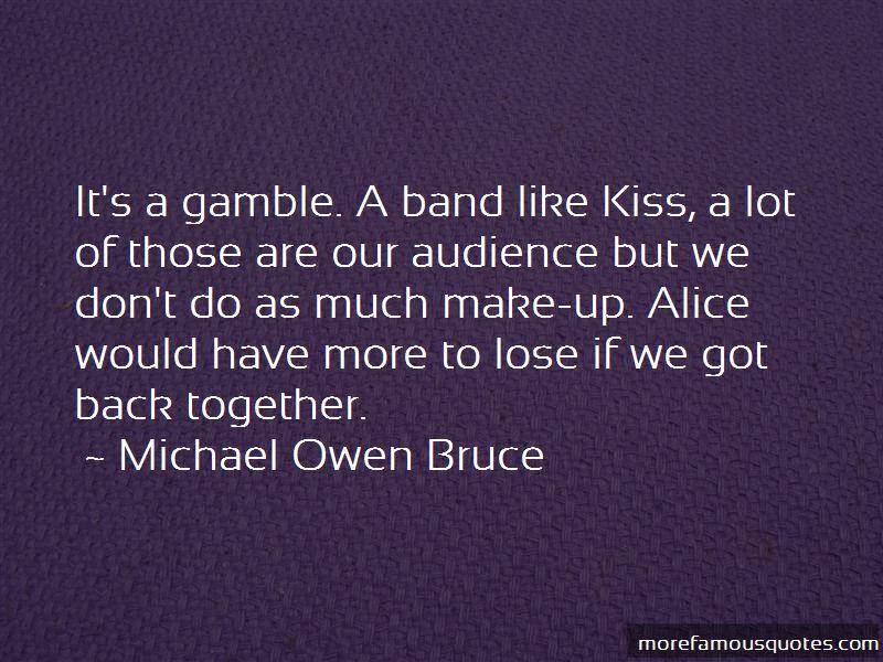 Michael Owen Bruce Quotes