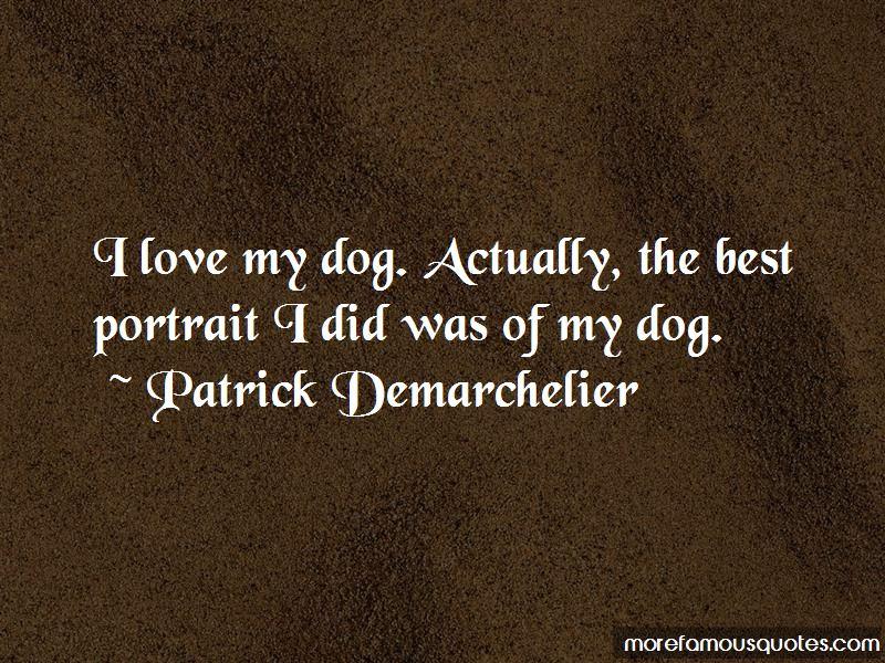Patrick Demarchelier Quotes Pictures 2
