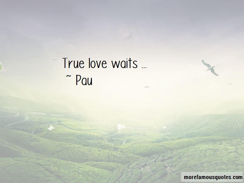Pau Quotes
