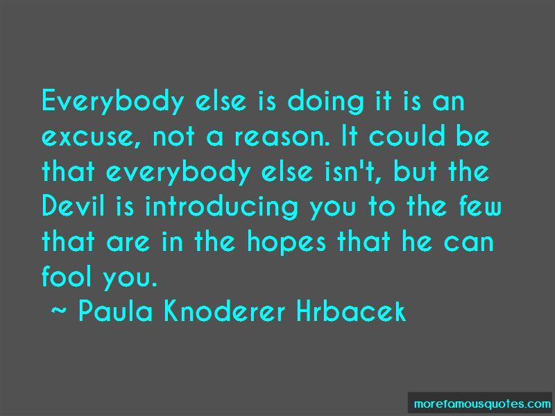 Paula Knoderer Hrbacek Quotes