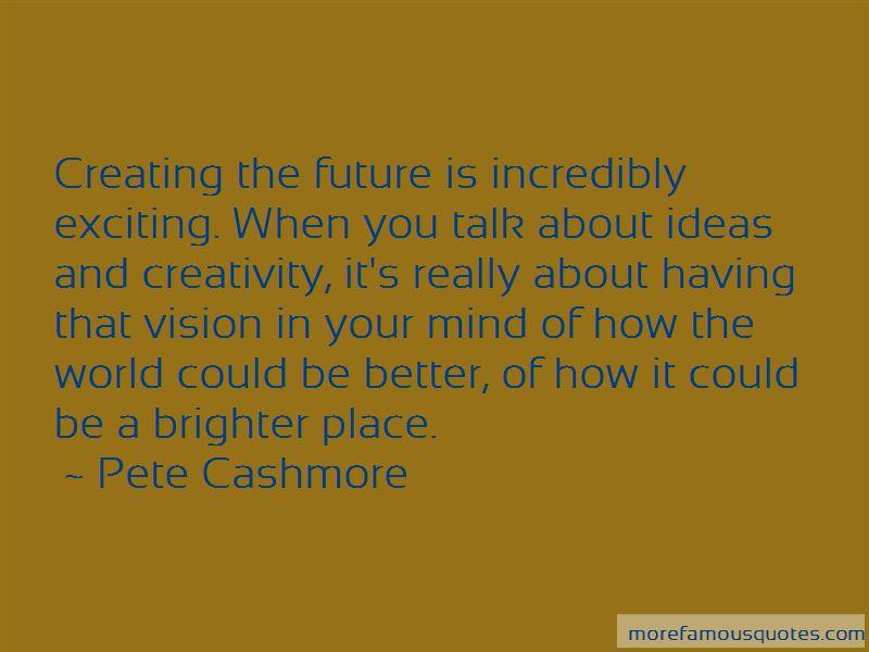 Pete Cashmore Quotes