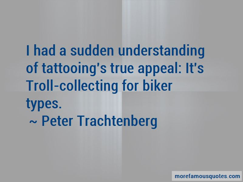 Peter Trachtenberg Quotes Pictures 2