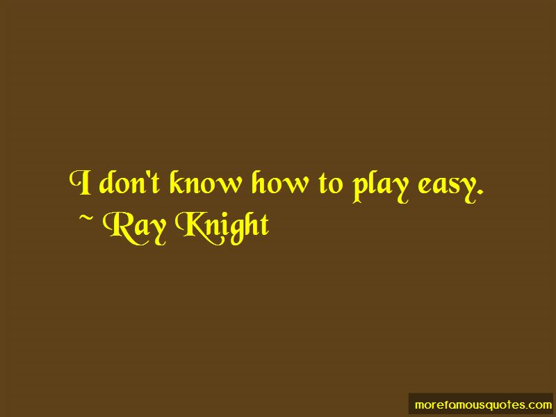 Ray Knight Quotes Pictures 2