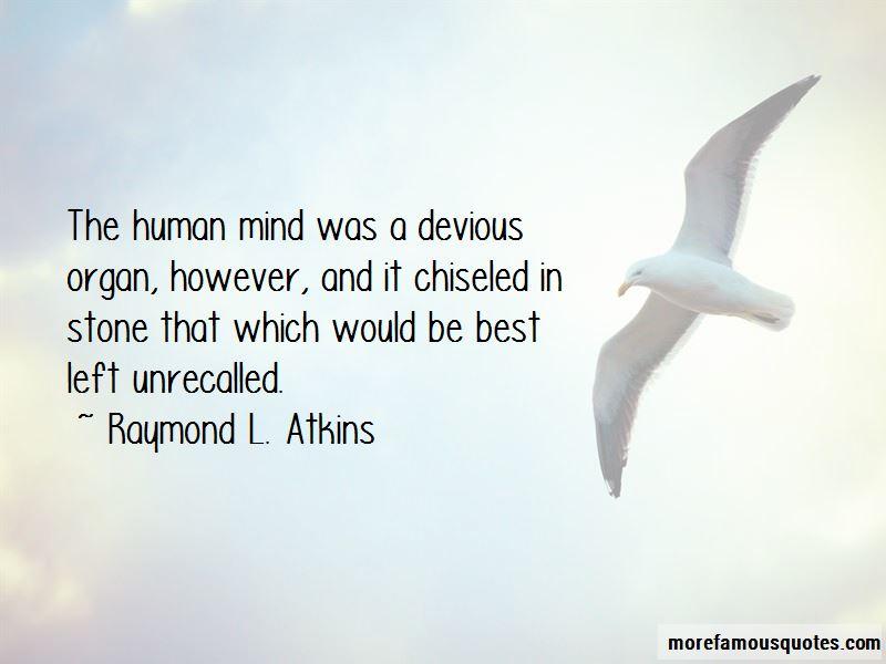 Raymond L. Atkins Quotes
