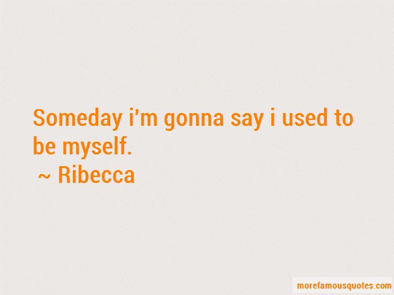 Ribecca Quotes Pictures 2