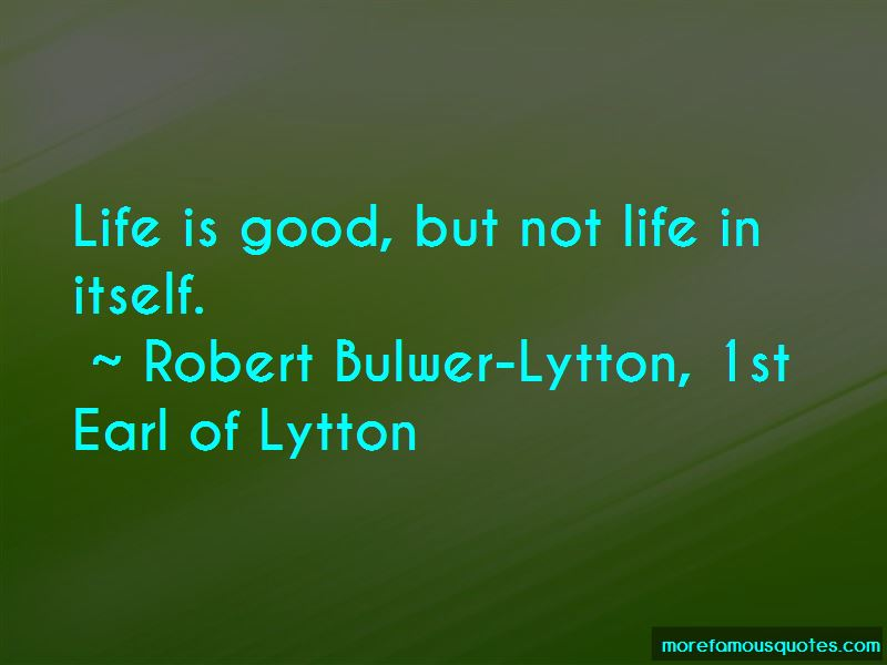 Robert Bulwer-Lytton, 1st Earl Of Lytton Quotes Pictures 4