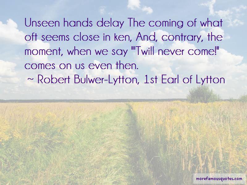 Robert Bulwer-Lytton, 1st Earl Of Lytton Quotes