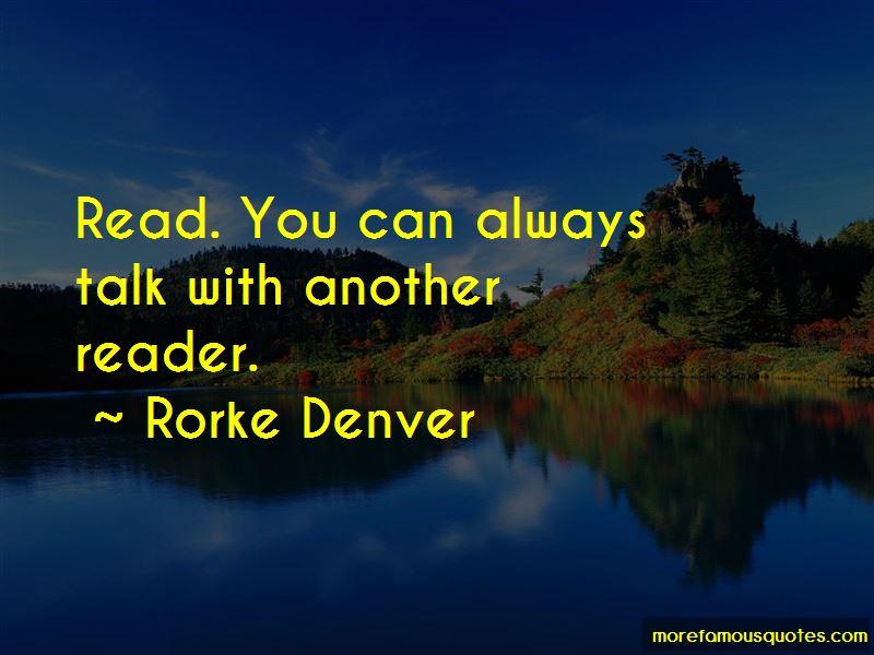 Rorke Denver Quotes
