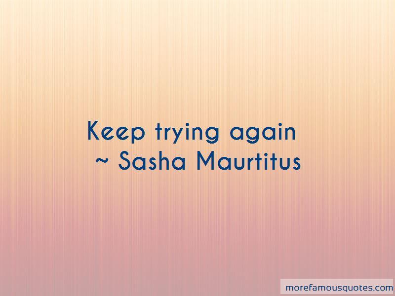 Sasha Maurtitus Quotes Pictures 2
