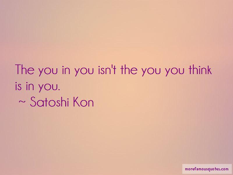 Satoshi Kon Quotes Pictures 4