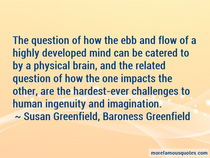 Susan Greenfield, Baroness Greenfield Quotes