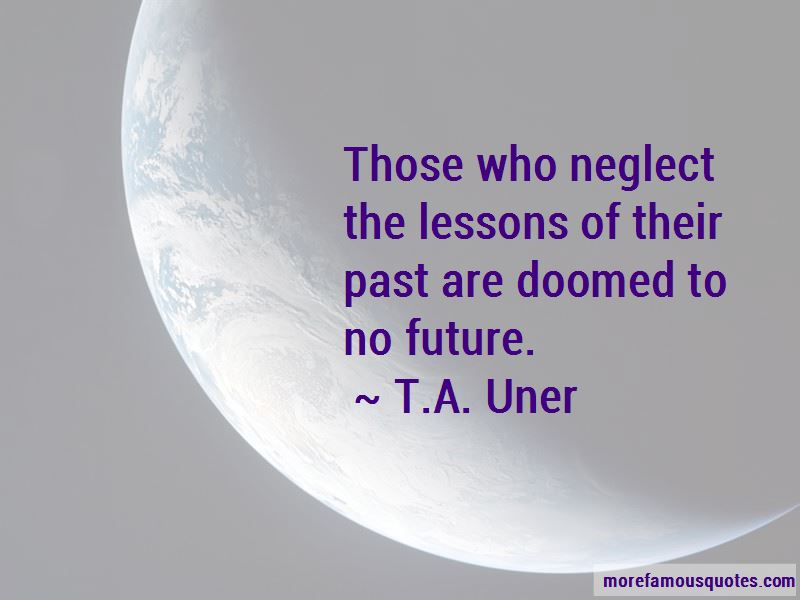 T.A. Uner Quotes Pictures 2
