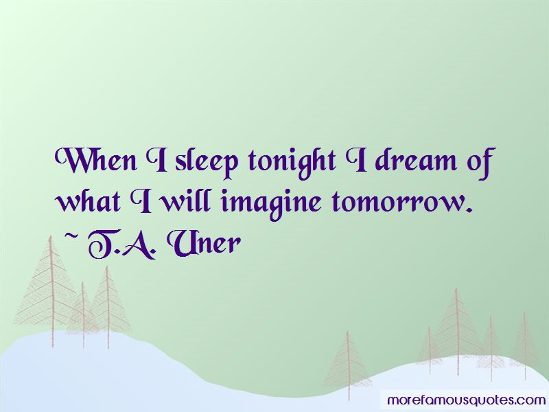 T.A. Uner Quotes Pictures 3