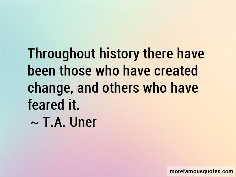 T.A. Uner Quotes Pictures 4