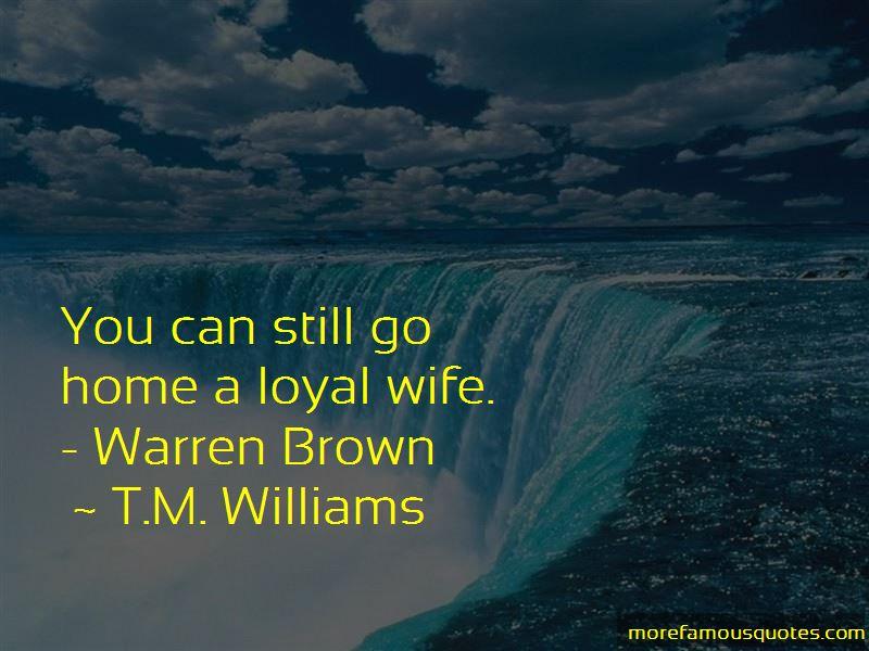 T.M. Williams Quotes Pictures 3