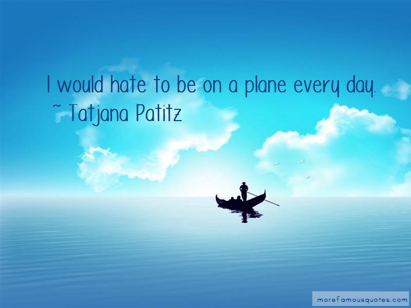 Tatjana Patitz Quotes