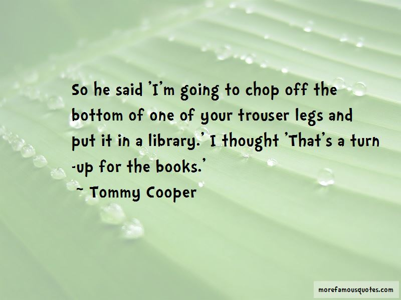 Tommy Cooper Quotes Pictures 3