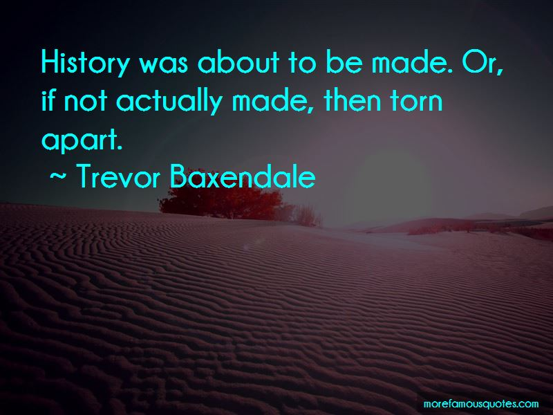 Trevor Baxendale Quotes Pictures 3