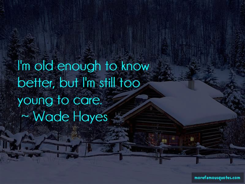 Wade Hayes Quotes