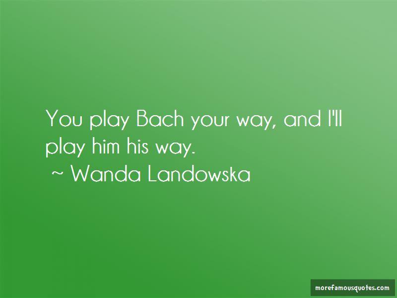 Wanda Landowska Quotes Pictures 4