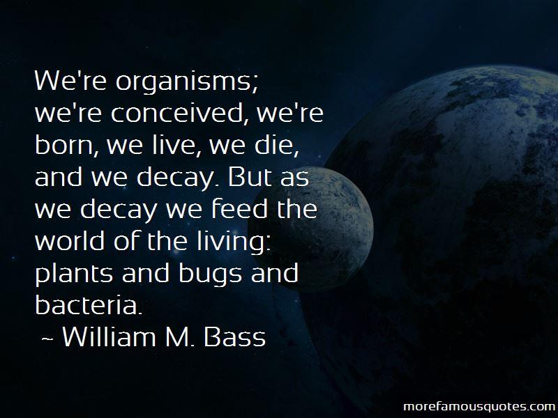 William M. Bass Quotes Pictures 2
