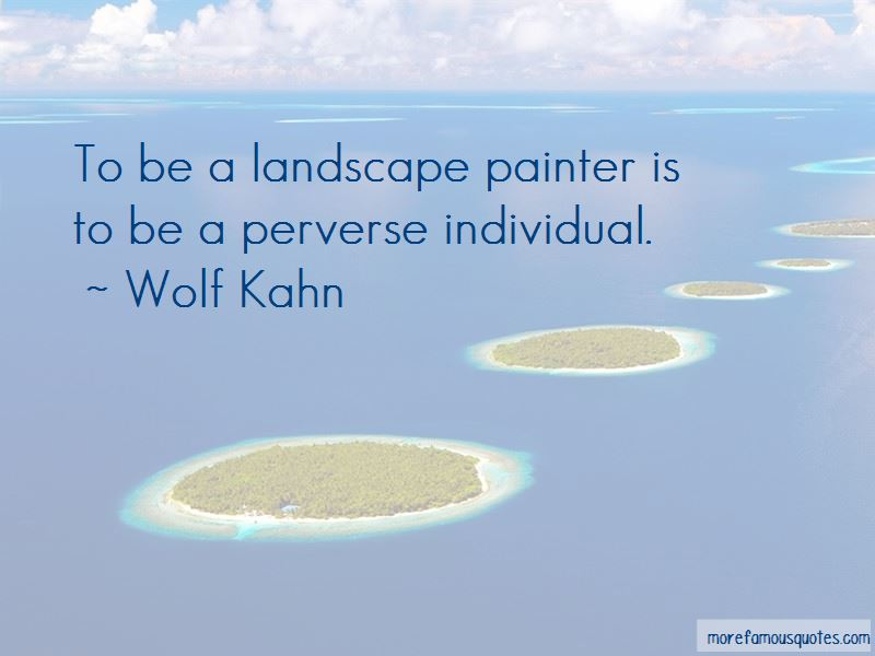 Wolf Kahn Quotes Pictures 4