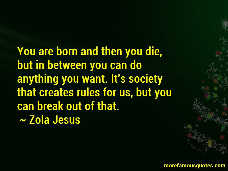 Zola Jesus Quotes