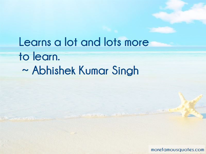 Abhishek Kumar Singh Quotes
