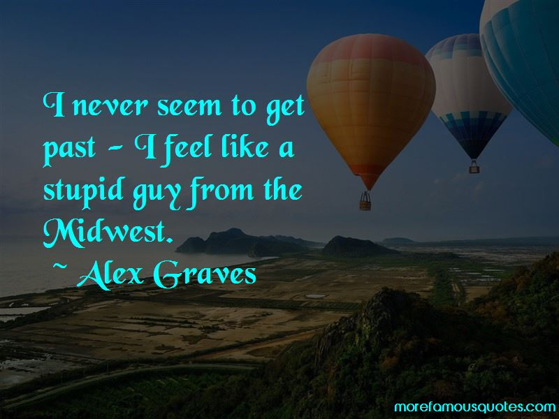 Alex Graves Quotes Pictures 4