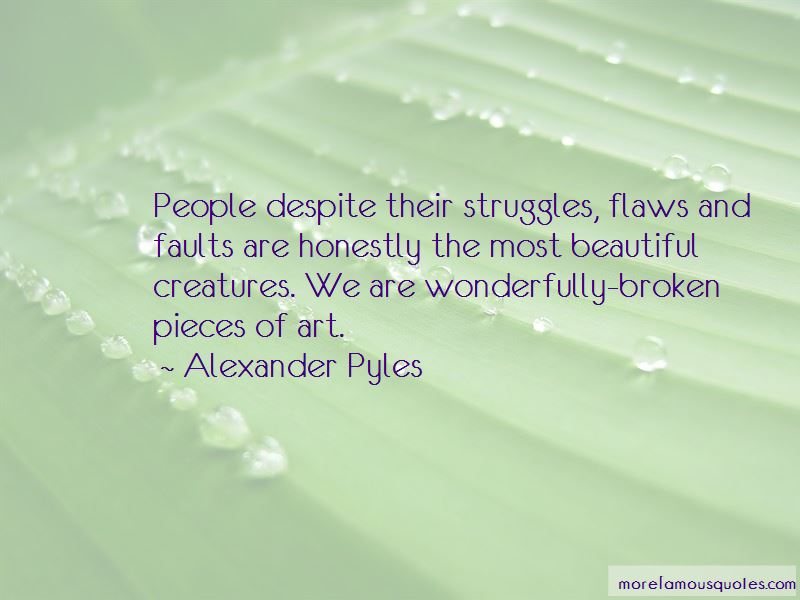 Alexander Pyles Quotes