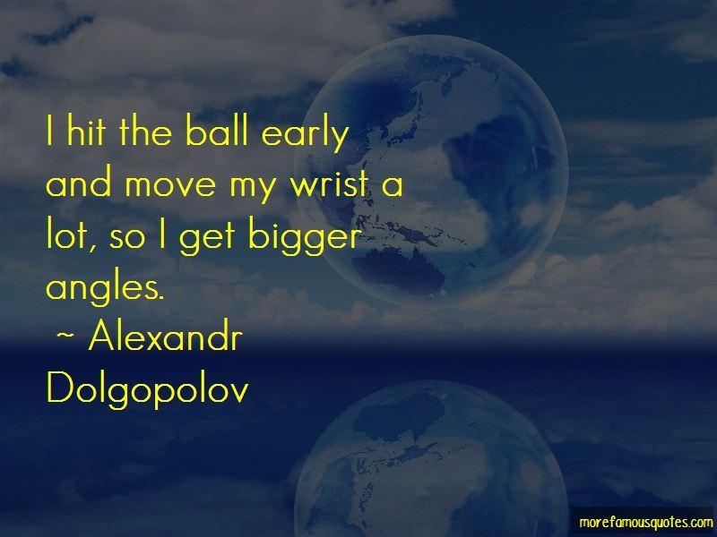 Alexandr Dolgopolov Quotes