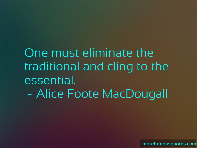 Alice Foote MacDougall Quotes
