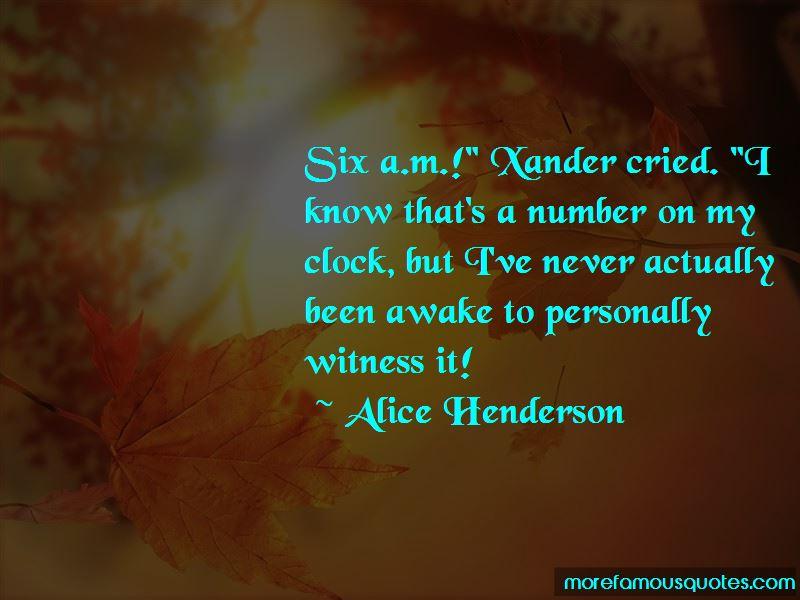 Alice Henderson Quotes