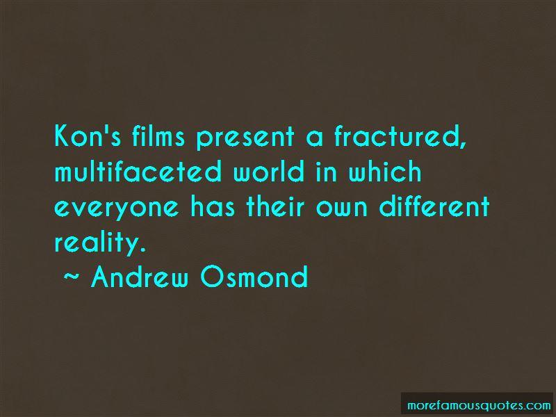 Andrew Osmond Quotes