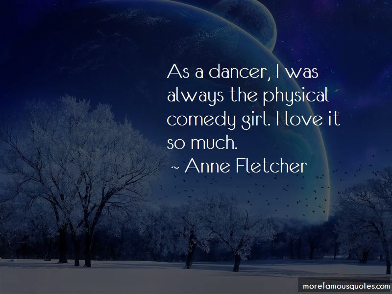 Anne Fletcher Quotes Pictures 4